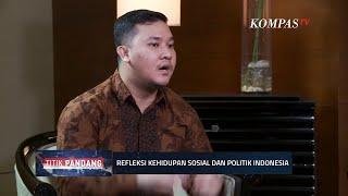 Refleksi Kehidupan Sosial dan Politik Indonesia - TITIK PANDANG (Bag3) thumbnail