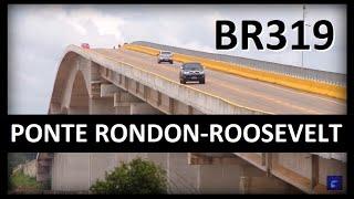 Ponte da BR319 sobre o Rio Madeira | 16.02.2015