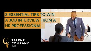 3 Essential Tips to Win a Job Interview from a HR Professional