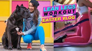 Lean Legs Workout - Easter Vlog