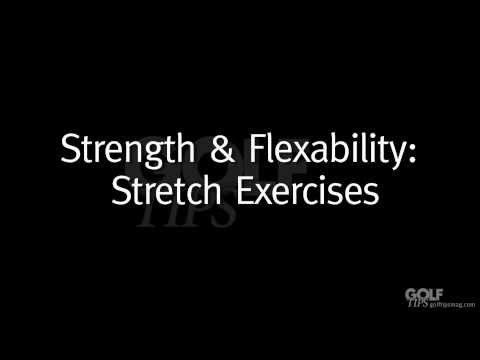 Golf Tips Magazine: Stretch Exercises