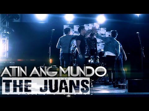 The Juans — Atin ang Mundo [Official Music Video]