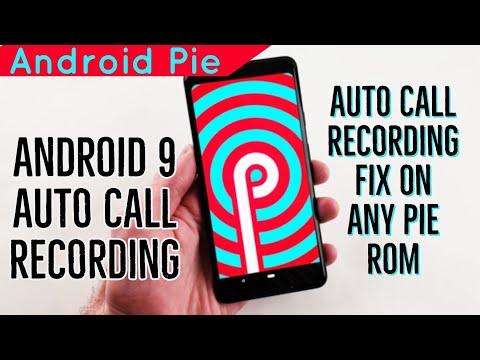 Auto Call Recording Fix On Any Android Pie Custom ROM
