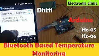 Wireless Temperature monitoring using  Hc-05   Hc-06 Bluetooth Module, Arduino, DHT11,Android cell