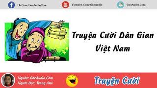 Truyện cười dân gian Việt Nam hay và hài hước nhất 2016