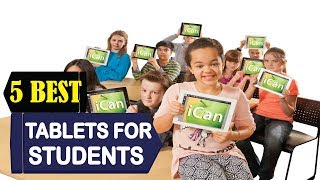 5 Best Tablets For Students 2018 | Best Tablets For Students Reviews | Top 5 Tablets For Students