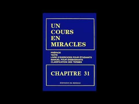 """""""Un Cours En Miracles"""" le Texte en Audio : CHAPITRE 31"""