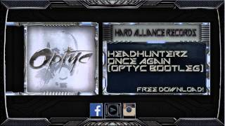 Headhunterz - Once Again (Optyc Bootleg) [FREE DOWNLOAD]