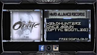 Headhunterz - Once Again (Optyc Bootleg) [FREE DOWNLOAD]