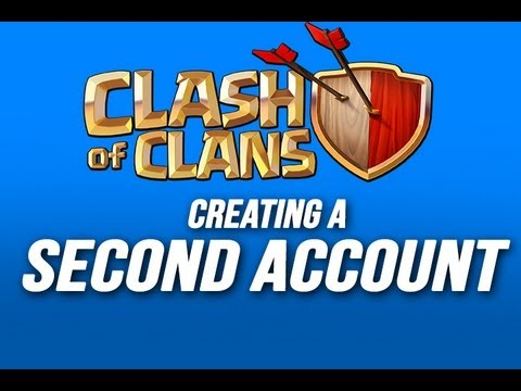 Clash Of Clans: Creating A Second Account - Gamecenter