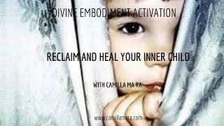 Reclaim and Heal Your Inner Child through your Higher Self