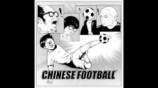 Chinese Football - Chinese Football (2015) [FULL ALBUM]