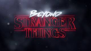 Beyond Stranger Things (Theme) - Soundtrack by Kyle Dixon & Michael Stein