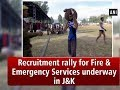 Recruitment rally for Fire & Emergency Services underway in J&K - ANI News