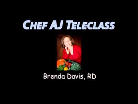 Chef AJ Teleclass with Brenda Davis, RD