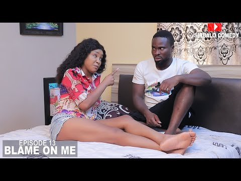 BLAME ON ME - SIRBALO COMEDY ( EPISODE 13 )