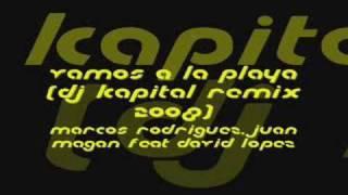 Vamos a la playa (Dj Kapital Remix 2008)