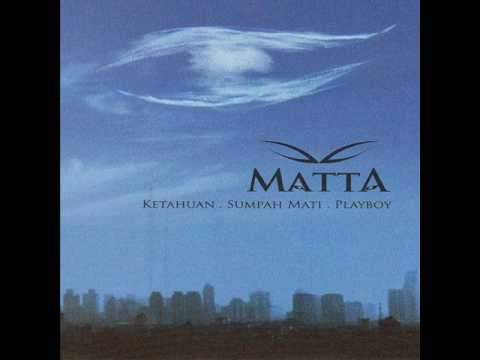 [FULL ALBUM] Matta Band - Ketahuan, Sumpah Mati, Playboy [2007]
