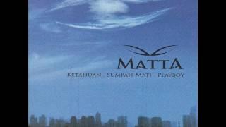Download lagu [FULL ALBUM] Matta Band - Ketahuan, Sumpah Mati, Playboy [2007]