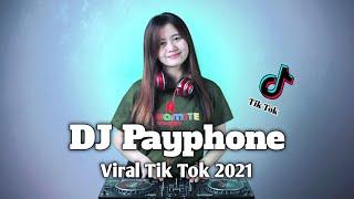 DJ PAYPHONE [Viral TikTok] New Remix 2021