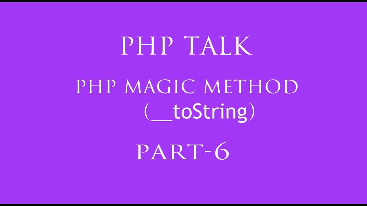 php magic function part 6 hindi (__toString())