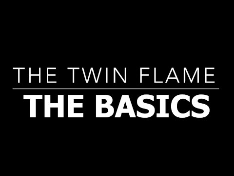 TWIN FLAMES 101: BASICS OF THE TWIN FLAME EXPERIENCE