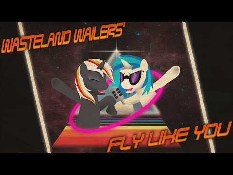 Wasteland Wailers - Fly Like You Remix (feat. Brittany Church, Nowacking and Emily Koch)