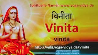 Vinita  als Spiritueller Name - Übersetzung aus dem Sanskrit und Erläuterung