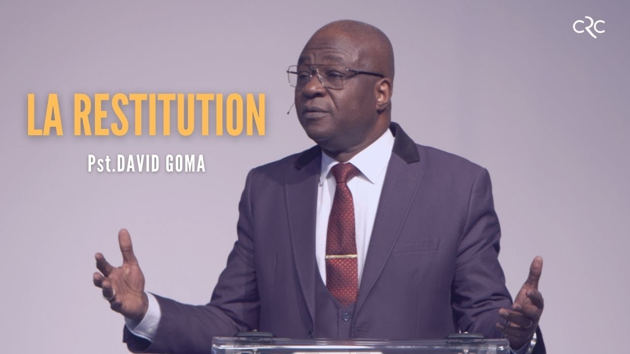 La restitution | Pst. David Goma [10 octobre 2021]