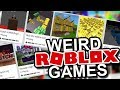 Playing Weird Roblox Games