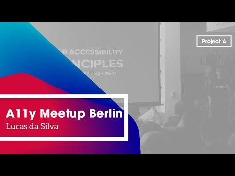 A11y Berlin: Web Accessibility Principles and how we break them – Lucas da Silva