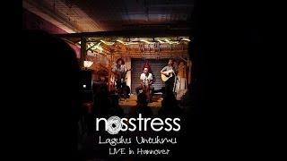 NOSSTRESS live in Hannover : Laguku Untukmu