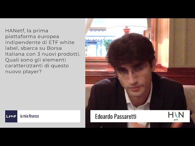 Nuovo Player sul mercato Etf in Italia - Edoardo Passaretti (HanEtf)