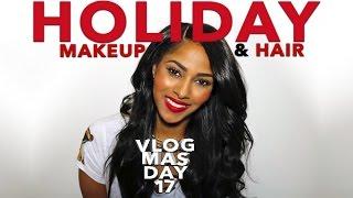 SUPER EASY HOLIDAY MAKEUP AND HAIR | RANDOM CHAT | KJ KARAOKE | VLOGMAS 🎅🏾 [DAY 17]