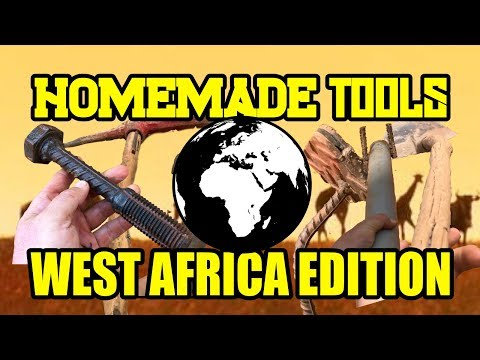 Homemade Tools - West Africa Edition - DIY Tools