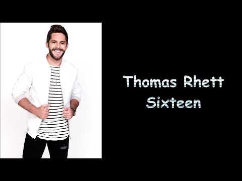 Thomas Rhett  Sixteen Lyric