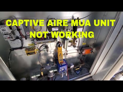 CAPTIVE AIRE MAKEUP AIR UNIT NOT WORKING
