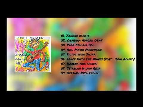 Gembira Adalah Obat - Tony Q Rastafara  [Full Album]