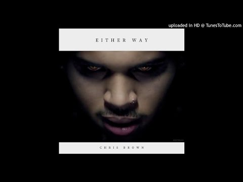 Chris Brown - Either Way (Solo Version)