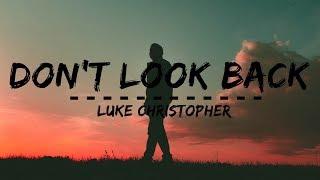 Luke Christopher - DON'T LOOK BACK (Lyrics)