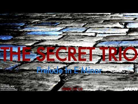 The Secret Trio - Prelude In E Minor - [ Three Of Us © 2015 Kalan Müzik ]