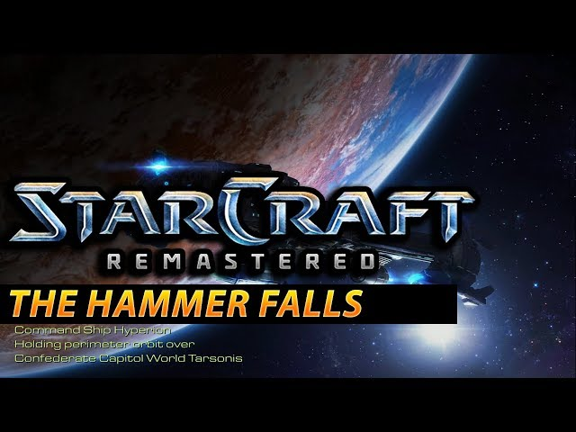 The Hammer Falls - StarCraft: Remastered Terran Campaign #11