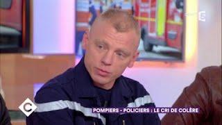 Pompiers - policiers : le cri de colère - C à Vous - 16/11/2017