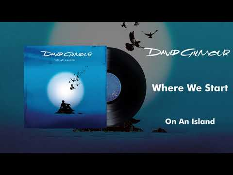 David Gilmour - Where We Start (Official Audio)