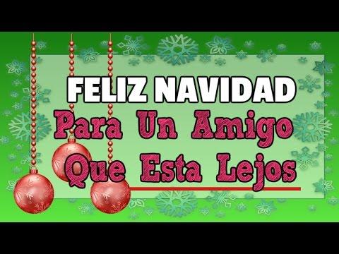 Mensaje De Feliz Navidad Para Un Amigo Que Esta Lejos Youtube