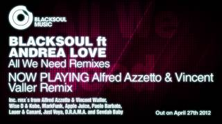 Blacksoul ft Andrea Love - All We Need (Alfred Azzetto & Vince Valler Remix)