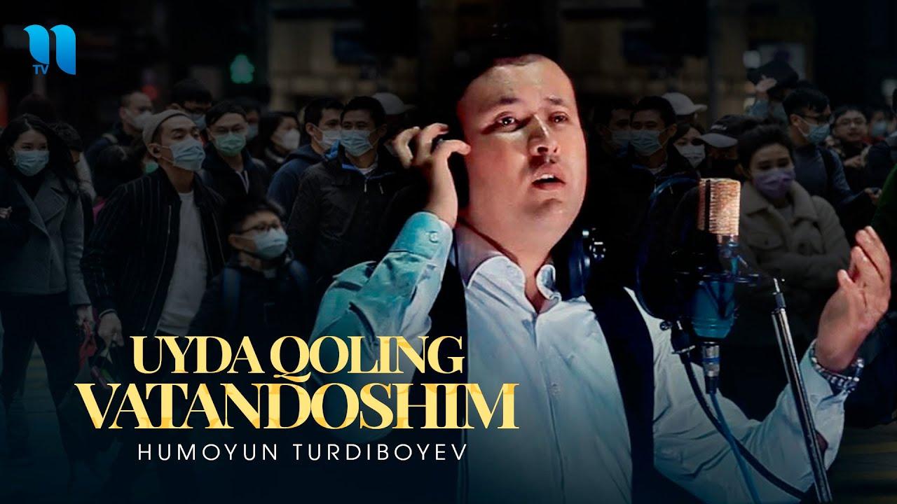 Humoyun Turdiboyev - Uyda qoling vatandoshim   Хумоюн Турдибоев - Уйда колинг ватандошим