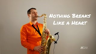 Nothing Breaks Like a Heart - Mark Ronson ft. Miley Cyrus (JK Sax Cover)