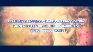 Fratii din Barbulesti-Mare,Puternic si Vesnic e Numele Domnului (2017)