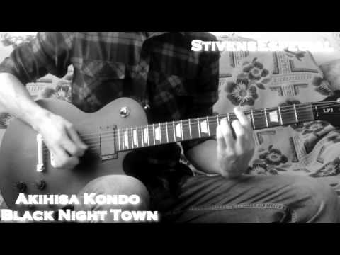 Akihisa Kondo - Black Night Town (ending version cover)